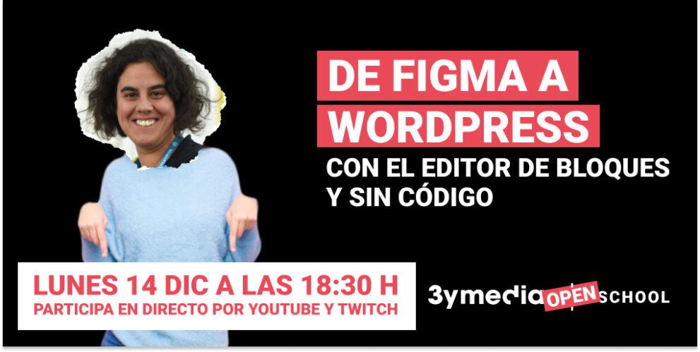 3ymedia Open School: De Figma a WordPress con el editor de bloques y sin código